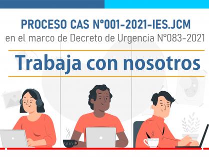 PROCESO CAS N°001-2021-IES.JCM